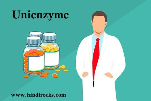 Unienzyme Tablet Benefits, Side Effects And Use In Hindi